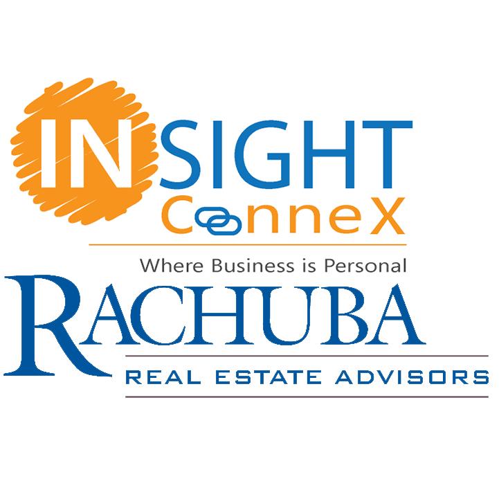 INSIGHT ConneX & Rachuba Real Estate Advisors are proud to announce Rachuba Real Estate Advisors as a Partner of the Insight ConneX community.